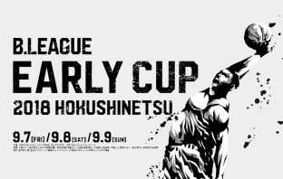 B.LEAGUE Early Cup 2018 HOKUSHINETSU Featured